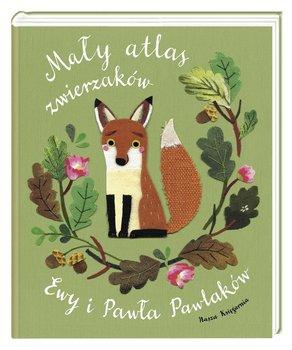 Mały atlas zwierzaków Ewy i Pawła Pawlaków