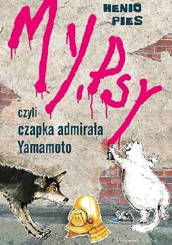 My, psy, czyli czapka admirała Yamamoto