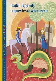 Bajki, legendy i opowieści wierszem