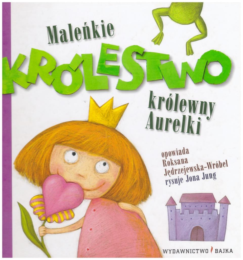 Maleńkie Królestwo królewny Aurelki